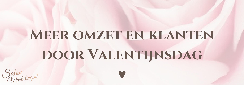 Meer omzet en klanten door Valentijnsdag ♥