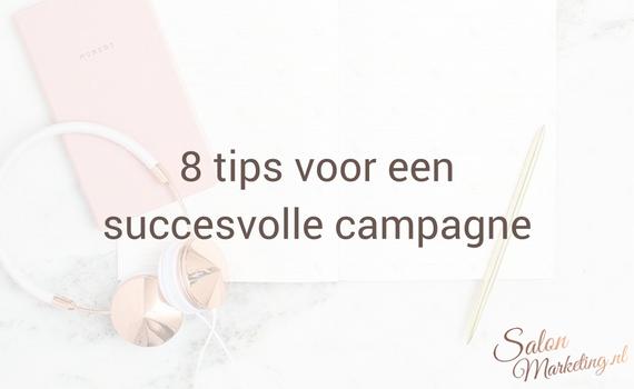 8 tips voor een succesvolle campagne.