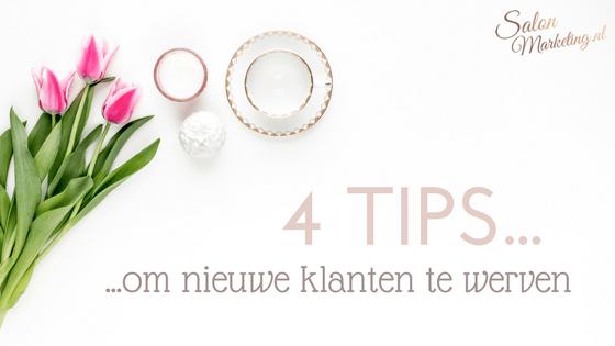 4 Tips om nieuwe klanten te werven!