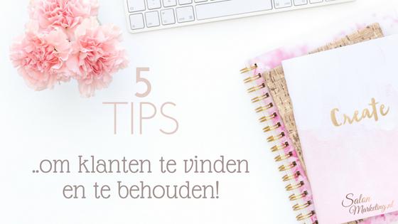5 Tips om klanten te vinden en te behouden!