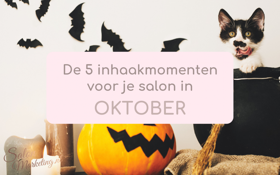 De 5 inhaakmomenten voor je salon in oktober