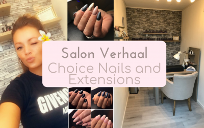 SalonVerhaal: Choice Nails and Extensions