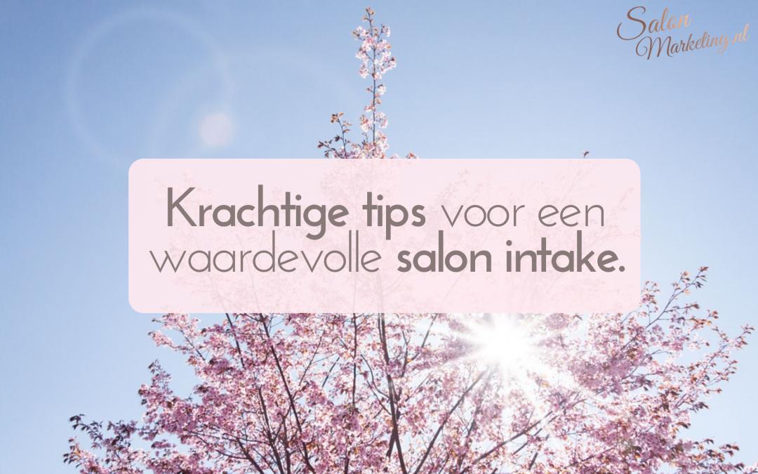 Krachtige tips voor een waardevolle salon intake.