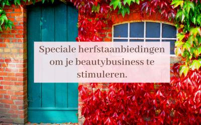 Speciale herfstaanbiedingen om je beautybusiness te stimuleren.